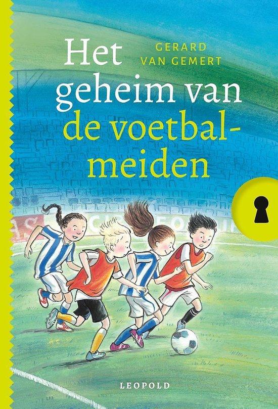 Geheim van… - Het geheim van de voetbalmeiden - Gerard van Gemert pdf epub
