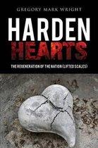 Harden hearts