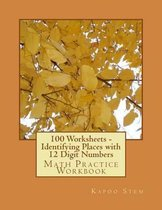 100 Worksheets - Identifying Places with 12 Digit Numbers