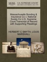 Massachusetts Bonding & Insurance Co V. National Surety Co U.S. Supreme Court Transcript of Record with Supporting Pleadings