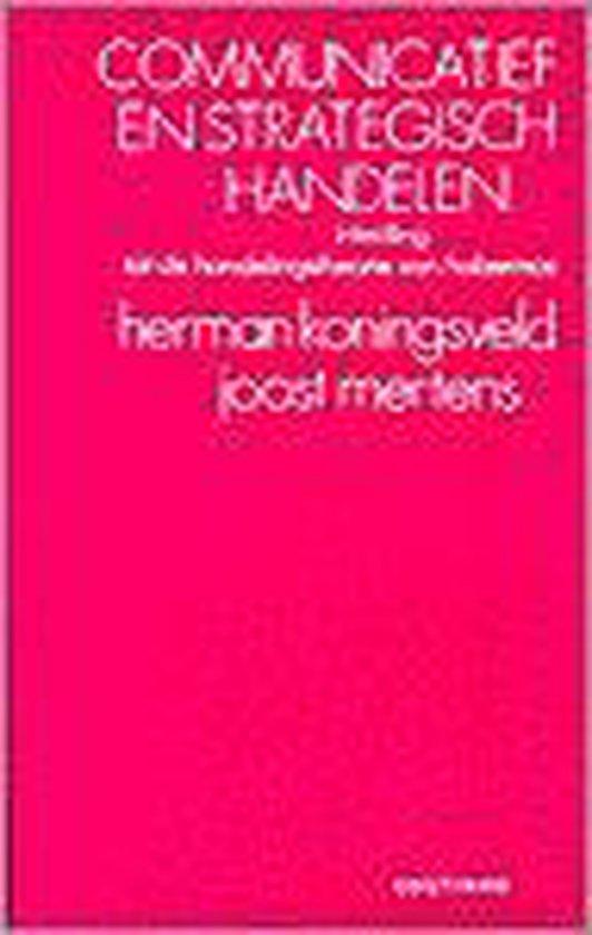 COMMUNICAITEF EN STRATEGISCH HANDELEN. INL TOT DE HANDELINGSTHEORIE - Herman Koningsveld |