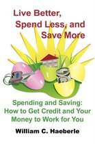Live Better, Spend Less, and Save More