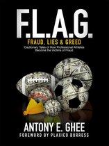 F.L.A.G. (Fraud, Lies & Greed)