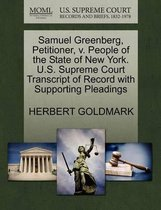 Samuel Greenberg, Petitioner, V. People of the State of New York. U.S. Supreme Court Transcript of Record with Supporting Pleadings