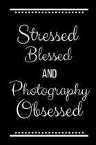 Stressed Blessed Photography Obsessed