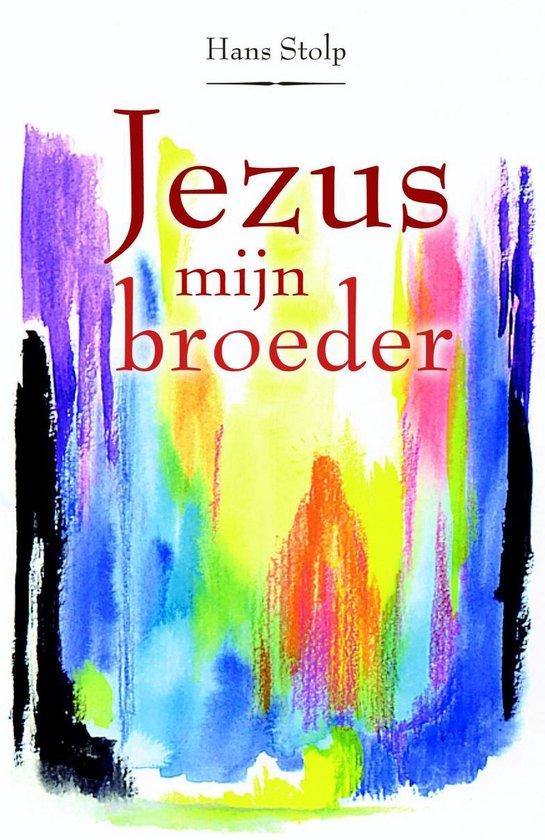 Jezus, mijn broeder - Hans Stolp | Readingchampions.org.uk