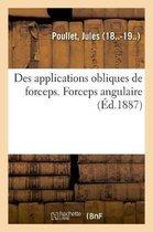 Des Applications Obliques de Forceps. Forceps Angulaire