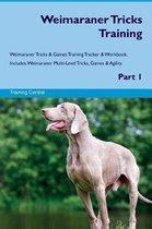 Weimaraner Tricks Training Weimaraner Tricks & Games Training Tracker & Workbook. Includes