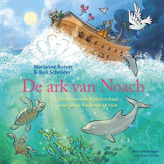 De ark van Noach. Het beroemde Bijbelverhaal voor jonge kinderen op rijm