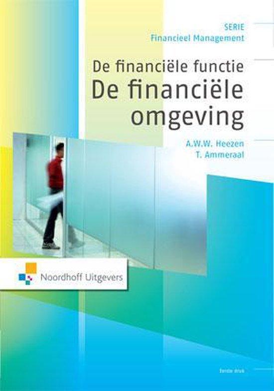 De financiële functie: De financiële omgeving - A.W.W. Heezen |