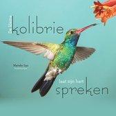 De kleine kolibrie laat zijn hart spreken