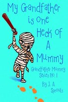 My Grandfather Is One Heck Of A Mummy