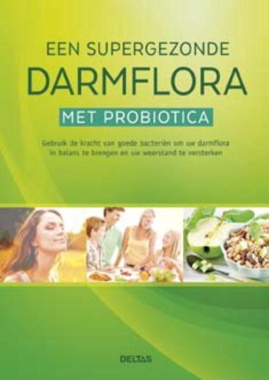Een supergezonde darmflora met probiotica - Michaela Doll |