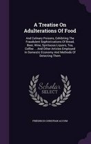 A Treatise on Adulterations of Food