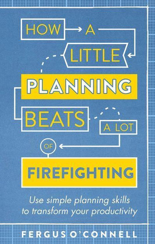 Boek cover How a Little Planning Beats a Lot of Firefighting van fergus oconnell (Onbekend)