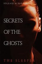Secrets of the Ghosts -The Sleeper