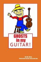 Ghosts in My Guitar!