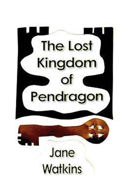 The Lost Kingdom of Pendragon