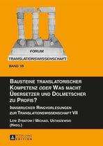 Bausteine translatorischer Kompetenz «oder» Was macht Übersetzer und Dolmetscher zu Profis?