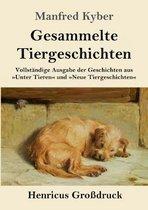 Gesammelte Tiergeschichten (Grossdruck)