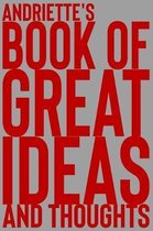 Andriette's Book of Great Ideas and Thoughts