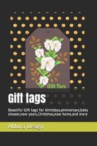 Gift tags: Beautiful Gift tags for birthdays, anniversary, valentine, baby shower, new years, Christmas, new home, and more, Just