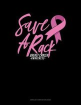 Save A Rack Breast Cancer Awareness: Unruled Composition Book