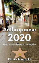 Anthropause 2020: Bilder vom Lockdown in Los Angeles