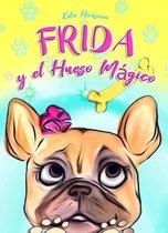 Frida y el Hueso Mágico