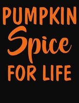 Pumpkin Spice For Life: College Ruled Composition Notebook