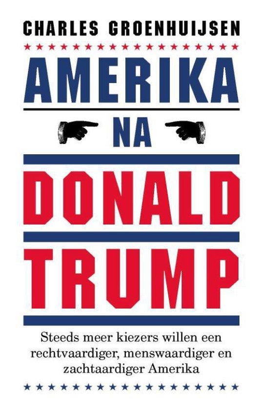 Boek cover Amerika na Donald Trump van Charles Groenhuijsen (Paperback)