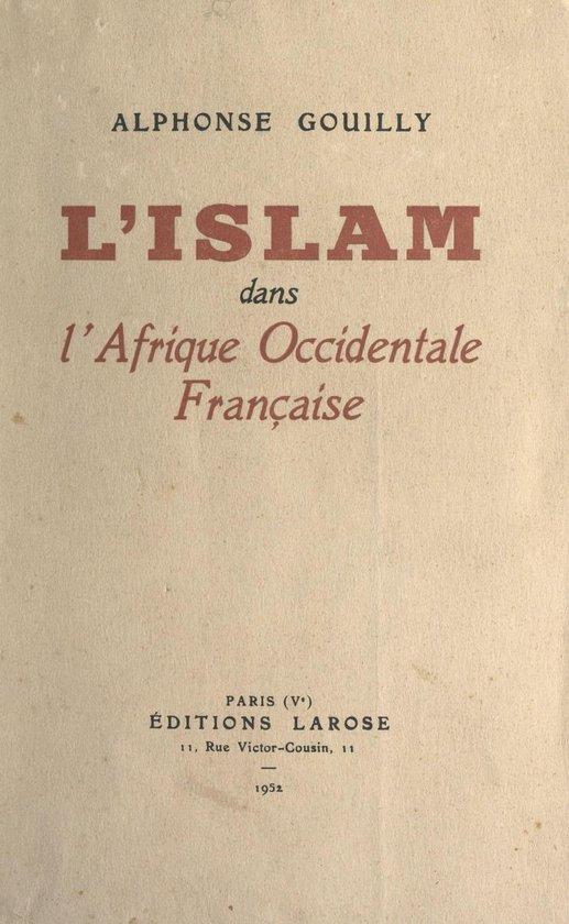 L'Islam dans l'Afrique occidentale française