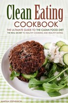 Clean Eating Cookbook: The Ultimate Guide to the Clean Food Diet