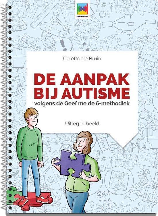 Boek cover Uitleg in Beeld 2 -   De aanpak bij autisme van Colette de Bruin (Paperback)