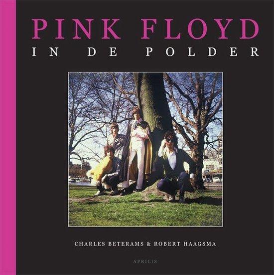Boek cover Pink Floyd In De Polder van Charles Beterams (Hardcover)