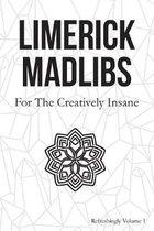 Limerick Madlibs: For the Creatively Insane: Refreshingly Volume 2