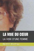 La Voie Du Coeur: La Voix d'Une Femme