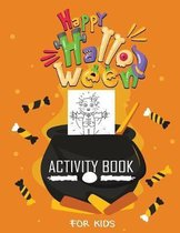 Halloween Activity Book For Kids: A fun Kids Workbook Halloween season and scary Halloween