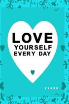 Love yourself every day turquoise color with black text: lovely heart notebook