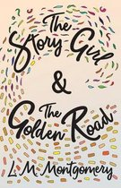 The Story Girl & The Golden Road