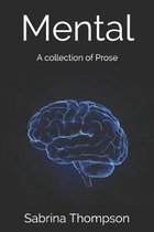Mental: A collection of Prose