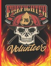Firefighter 76 Volunteer: The notebook college ruled for each fireman and friend of the fire brigade firefigther.
