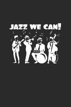 Jazz we can: 6x9 Jazz(Music - dotgrid - dot grid paper - notebook - notes