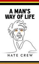 A Man's Way of Life