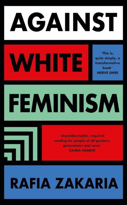 Boek cover Against White Feminism van Rafia Zakaria (Hardcover)