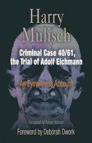 Criminal Case 40/61, the Trial of Adolf Eichmann