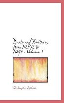 Dante and Beatrice, from 1282 to 1290. Volume I