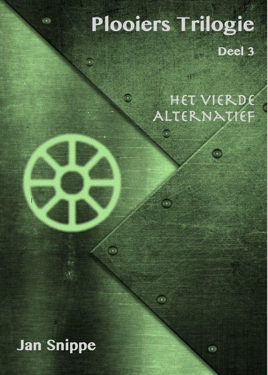 Plooiers Trilogie 3 - Plooiers Trilogie Deel 3 Het vierde Alternatief - Jan Snippe  