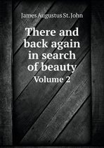 There and Back Again in Search of Beauty Volume 2