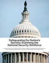 Safeguarding Our Nation's Secrets